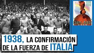 1938 y la confirmación de la Azzurra I LOS MUNDIALES DE ITALIA con SERGIO VILARIÑO