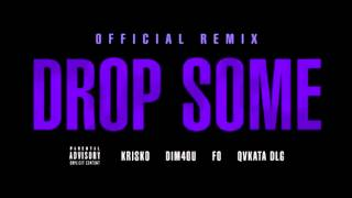 Krisko ft Dim4ou FO & Qvkata DLG - Drop Some [Remix]