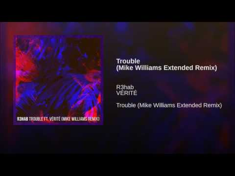 Trouble (Mike Williams Extended Remix)