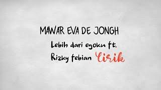 Gambar Mawar De Jongh - Lebih Dari Egoku Feat. Rizky Febian   Lirik