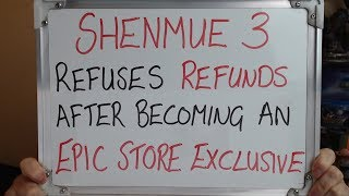 SHENMUE 3 Refuse to Offer REFUNDS after becoming an EPIC STORE EXCLUSIVE!!