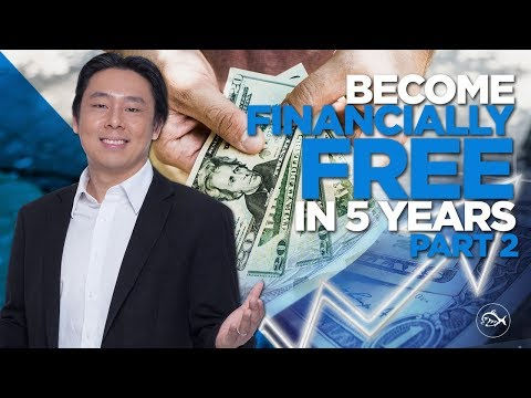 Become Financially Free in 5 Years Or Less Part 2