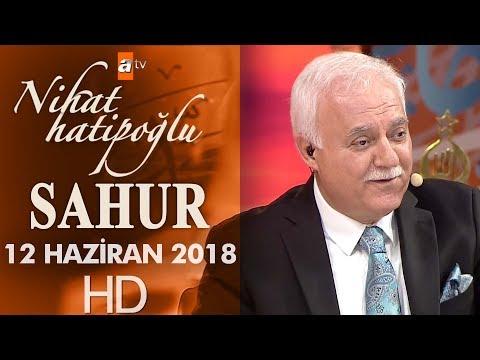 Nihat Hatipoğlu ile Sahur - 12 Haziran 2018
