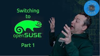 Switching to OpenSUSE | Part 1 | 10 Day Challenge