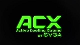 EVGA ACX Cooling - Full Trailer