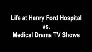 Henry Ford Hospital vs. House, ER, Grey's Anatomy,& Medical TV Drama