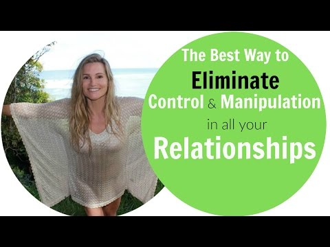 Eliminate Control & Manipulation in all Relationships