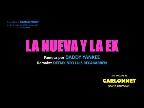 La nueva y la ex - Karaoke (Daddy Yankee)