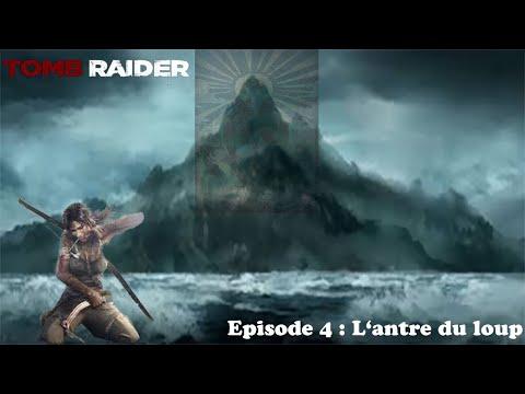 Tomb Raider 2013 100% Ep4 (sur Steam) : L'antre Du Loup