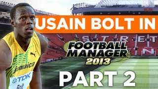 Usain bolt in football manager [part 2] - fm experiment