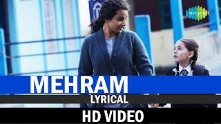 Mehram with Lyrics | Kahaani 2-Durga Rani Singh | Arijit Singh | Music by Clinton Cerejo