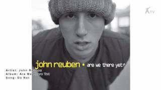 Watch John Reuben Do Not video