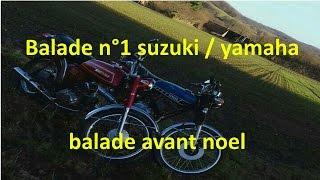 Balade yamaha RD50 et suzuki AP50