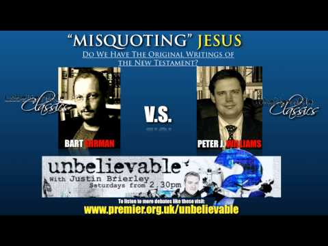 "Unbelievable? Classics - ""Misquoting"" Jesus - Bart Ehrman vs. Peter J. Williams"