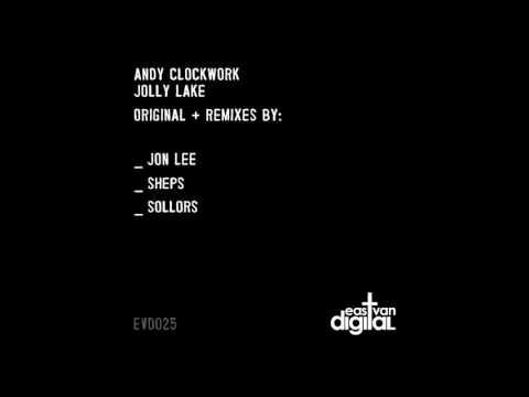 Andy Clockwork - Jolly Lake (Jon Lee Remix)