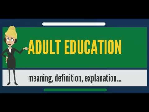 What Is ADULT EDUCATION? What Does ADULT EDUCATION Mean? ADULT EDUCATION Meaning