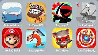 StickmanJailbreak9,TrollQuestTvShows,ArcheryZ,Stickjailbreak 6,Mario Run,Sausage Run,Tom hero