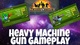 RESPAWNABLES HEAVY MACHINE GUN GAMEPLAY