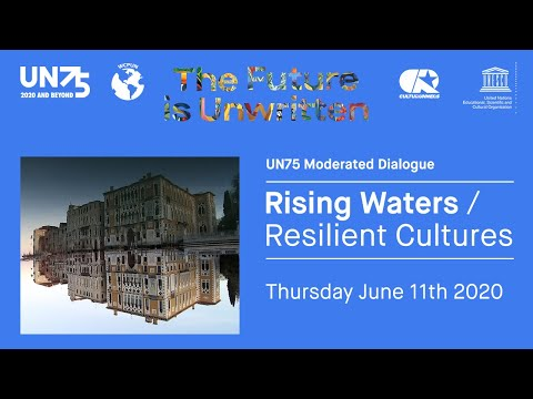 Rising Waters / Resilient Cultures: The Future is