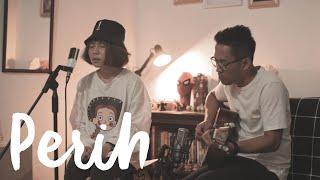 PERIH - VIERRA Cover by Ingrid Tamara feat Dewangga Elsandro