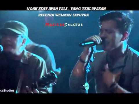 Noah feat Iwan Fals   Yang Terlupakan Oficial Video Lirick