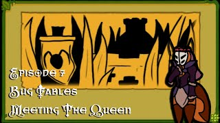 Meeting The Queen; Bug Fables; Episode 7