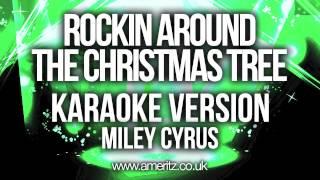 Miley Cyrus - Rockin Around The Christmas Tree (Karaoke Version)