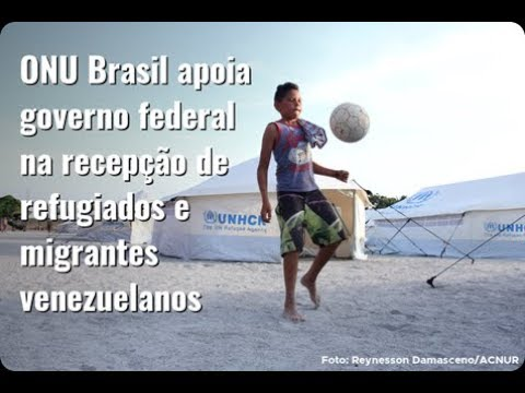 ESPECIAL: ONU Brasil apoia governo federal na recepção de refugiados e migrantes venezuelanos