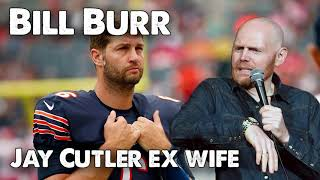 Bill Burr - Jay Cutler's ex wife divorce thoughts