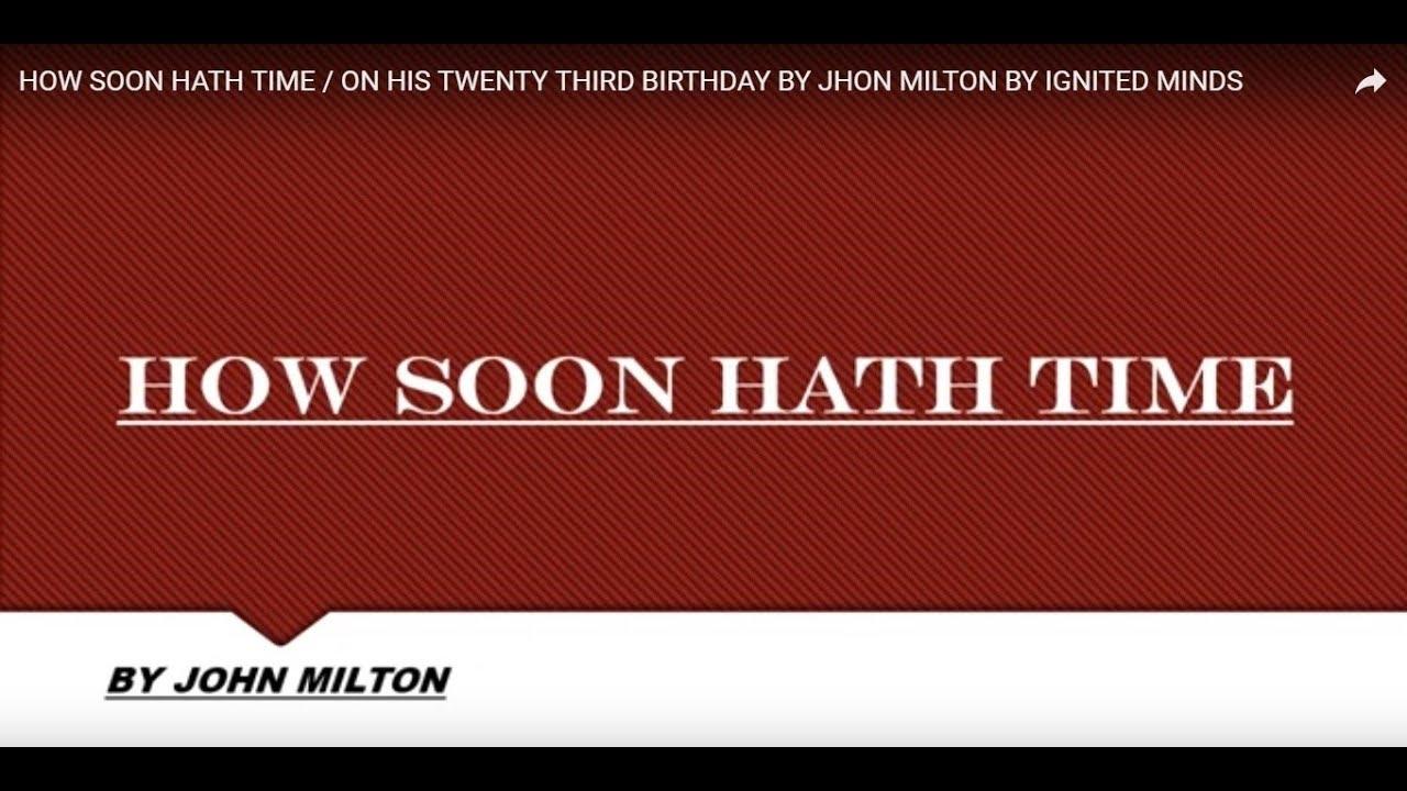 How Soon Hath Time On Hi Twenty Third Birthday By Jhon Milton Ignited Mind Youtube John Paraphrase