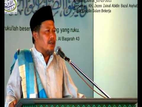 2013.KH. Zezen Zainal Abidin Bazul Asyhab;  Discipline in Work