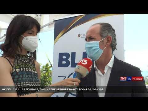 OK DELL'UE AL GREEN PASS, ZAIA: «BENE SEPPURE IN RITARDO»   09/06/2021