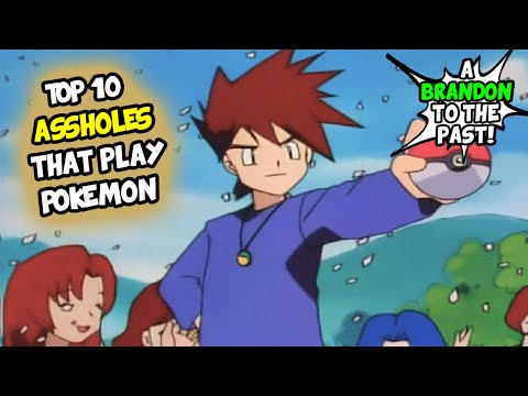 Top 10 Types of Assholes That Play Pokemon