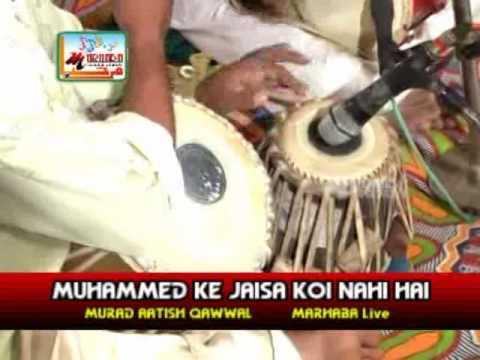 Muhammad ke jaisa koi nahin hai - Murad Aatish Qawwal - Natiya Qawwal