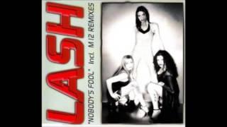 Lash-Nobody´s Fool (Original Extended)