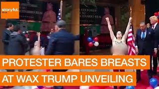 Protester Bares Breasts at Wax Trump Unveiling