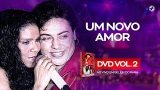 Calcinha Preta - Um Novo Amor #AoVivoEmBelémDoPará DVD Vol.2