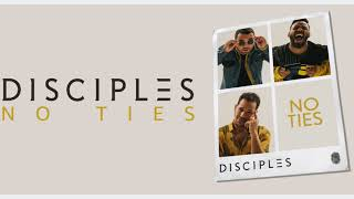 Disciples - No Ties
