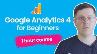 Google Analytics 4 tutorial 2021 (1 hour GA4 course)