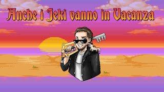 Anche i Jeki vanno in Vacanza (Pausa Agosto 2021)