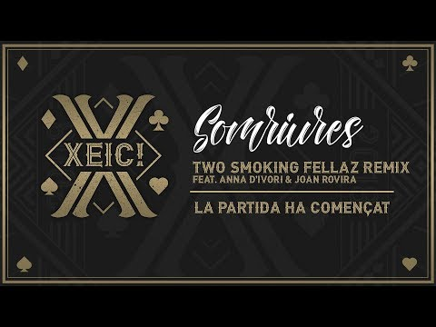 Xeic! - Somriures feat. Joan Rovira i Anna d'Ivori (Two Smoking Fellaz Remix)