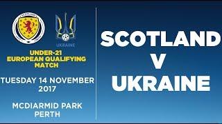 Scotland U21 vs Ukraine U21 full match