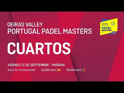 Cuartos de final - Mañana - Oeiras Valley Portugal Padel Master 2018 - World Padel Tour