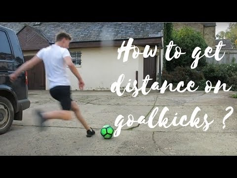 How To Get Distance / Power On Goal kicks - Goalkeeper Training