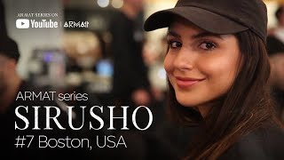 Sirusho - ARMAT series | #7 Boston, USA