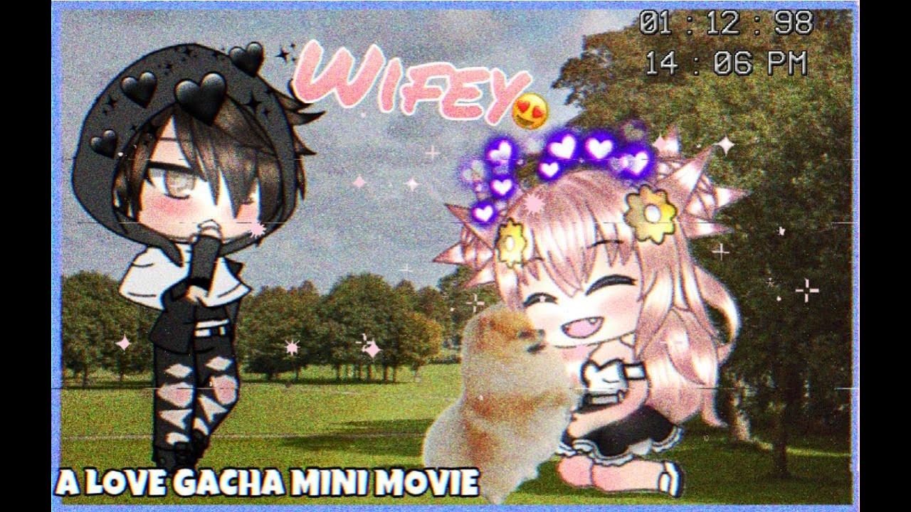 Download ♡ Wifey ♡ | A Gacha Mini Movie | GLMM