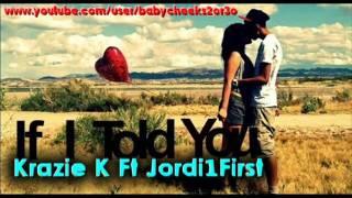 krazie k ft jordi1first if i told you