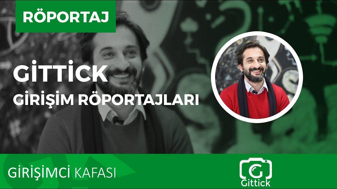 Gittick - Girişim Röportajları