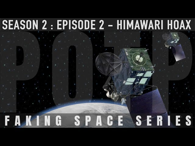 ✅ FAKING SPACE - S2:E2 - Himawari Hoax | 𝐅𝐋𝐀𝐓 𝐄𝐀𝐑𝐓𝐇