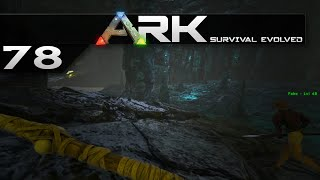 ARK: Survival Evolved || 78 || Delve into the Cave
